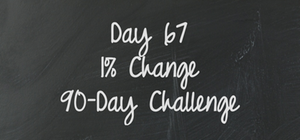 Day 67 - 90