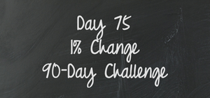 Day 75 - 90