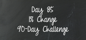 Day 85 - 90